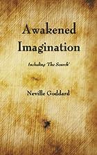 Awakened Imagination by Neville Goddard
