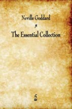 Neville Goddard: The Essential Collection by…