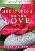 Meditation for the Love of It: Enjoying Your…