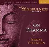 Goldstein, Joseph: Abiding in Mindfulness Volume 3: On Dhamma