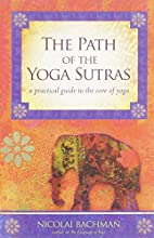 The Path of the Yoga Sutras: A Practical…