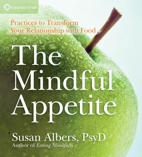 the-mindful-appetite-practices-to-transform-your-relationship-with-food
