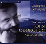 O'Donohue, John: Longing and Belonging: The Complete John O'Donohue Audio Collection
