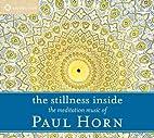 The stillness inside by Paul Horn