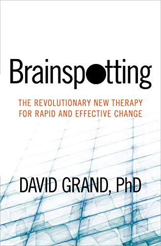 brainspotting-the-revolutionary-new-therapy-for-rapid-and-effective-change