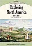 Isserman, Maurice: Exploring North America, 1800-1900 (Discovery and Exploration)