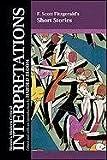 Bloom, Harold: F. Scott Fitzgerald's Short Stories (Bloom's Modern Critical Interpretations)