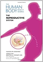 The Reproductive System (Human Body: How It…