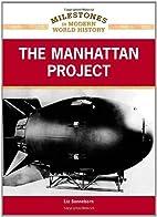 The Manhattan Project (Milestones in Modern…
