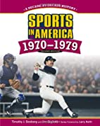 Sports in America, 1970-1979 by Tim Seeberg