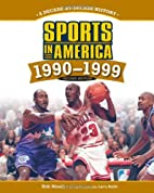 Sports in America : 1990-1999 by Bob Woods