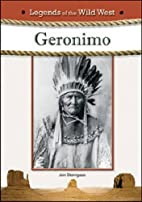 Geronimo (Legends of the Wild West) by Jon…