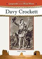 Davy Crockett (Legends of the Wild West) by…