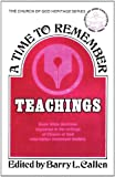 Callen, Barry L.: A Time to Remember: Teachings