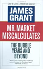 Mr. Market Miscalculates: The Bubble Years…