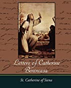 Letters of Catherine Benincasa by St.…