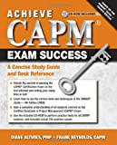 Diane Altwies: Achieve CAPM Exam Success: A Concise Study Guide and Desk Reference