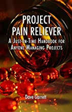 Project Pain Reliever by Dave Garrett