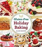 Gluten-Free Holiday Baking by Ellen Brown