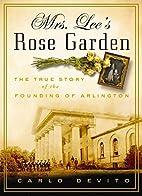 Mrs. Lee's Rose Garden: The True Story…