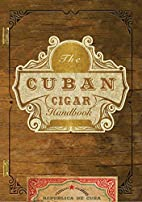 The Cuban Cigar Handbook: The Discerning…