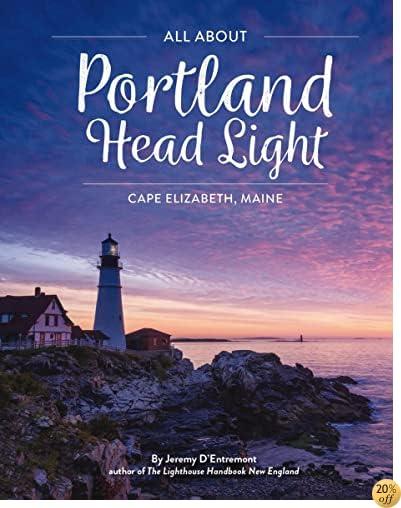 TAll About Portland Head Light: Cape Elizabeth, Maine