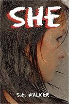 She by S.E. Walker