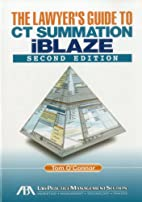 The Lawyer's Guide to CT Summation iBlaze…