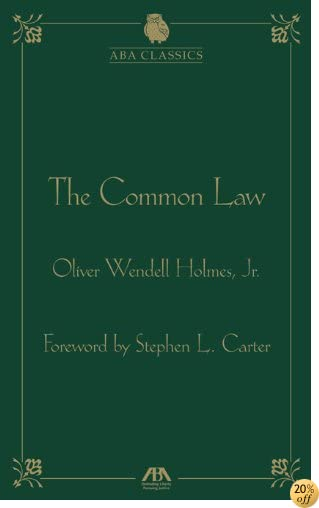 The Common Law by Oliver Wendell Holmes (ABA Classics Series)