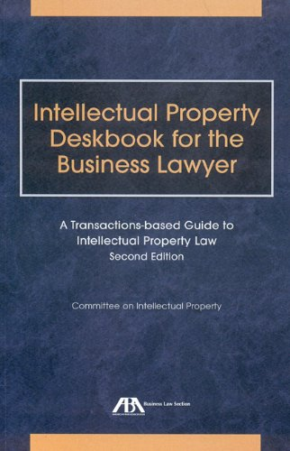 intellectual-property-deskbook-for-the-business-lawyer-a-transactions-based-guide-to-intellectual-property-law