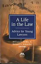 A life in the law : advice for young lawyers…