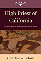 High Priest of California by Charles…