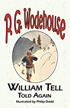 William Tell Told Again by P. G. Wodehouse