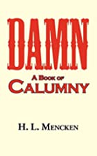 Damn! A Book of Calumny by H. L. Mencken