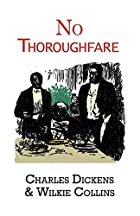 No Thoroughfare by Charles Dickens