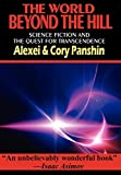 Panshin, Alexei: The World Beyond The Hill - Science Fiction and the Quest for Transcendence