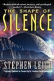 Leigh, Stephen: The Shape of Silence