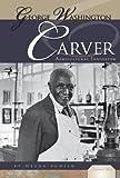 Schier, Helga: George Washington Carver: Agricultural Innovator (Essential Lives)