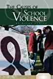Helga Schier: The Causes of School Violence (Essential Viewpoints)