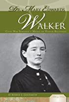 Dr. Mary Edwards Walker: Civil War Surgeon &…