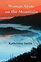 Woman Alone on the Mountain by Katherine…