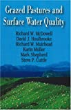 Mcdowell, Richard W.: Grazed Pastures and Surface Water Quality