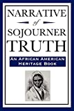 Truth, Sojourner: Narrative of Sojourner Truth (An African American Heritage Book)