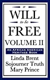 Brent, Linda: A Will to be Free, Vol. II (An African American Heritage Book)