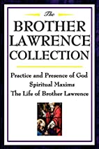The Brother Lawrence Collection: Practice…