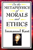 Groundwork of the Metaphysics of Morals /…