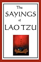 The Sayings of Lao Tzu by Lao Tzu