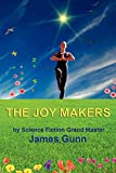 Gunn, James: The Joy Makers