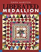Liberated Medallion Quilts by Marston
