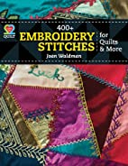 400 Embroidery Stitches For Quilts & More…